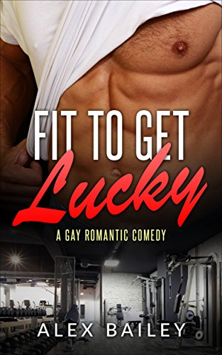Read the review of Fit To Get Lucky by Alex Bailey at johncharlesbooks.com