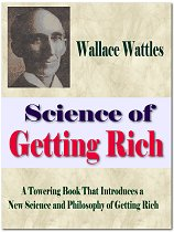The Science Of Getting Rich - Wallace Wattles - Law of Attraction in Action