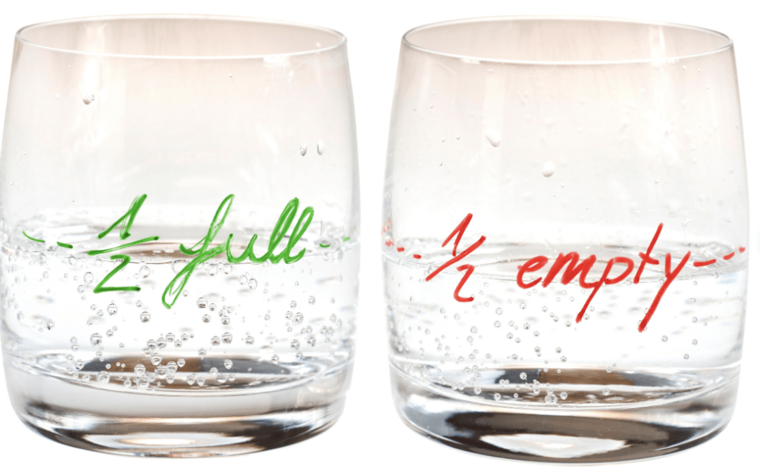 Is Your Glass Half Empty?… Or Half Full?