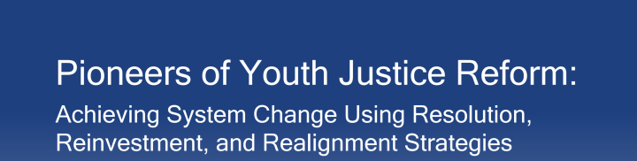 Pioneers of Youth Justice Reform…