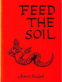 Feed the Soil by Edwin McLeod