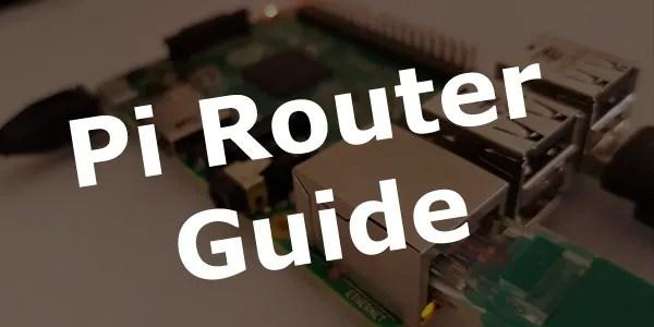 Raspberry Pi Router Guide - JohnKeen tech