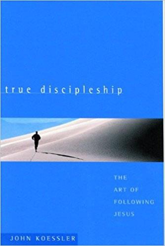 Cover of True Discipleship: The Art of Following Jesus by John Koessler