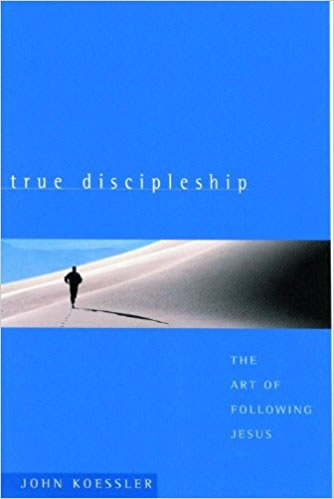 Cover of True Discipleship: The Art of Following Jesus by John Koessler