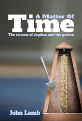 A Matter of Time: The Science of Rhythm and the Groove