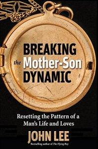 Breaking the Mother Son Dynamic by John Lee