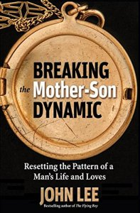 Breaking the Mother Son Dynamic by John Lee