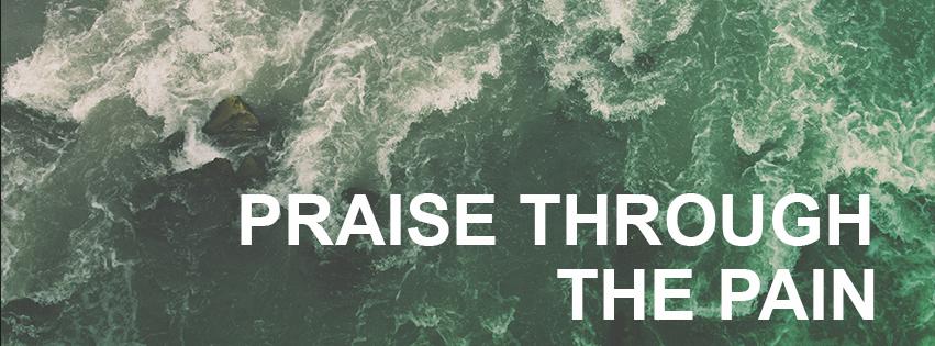 Praise through the Pain