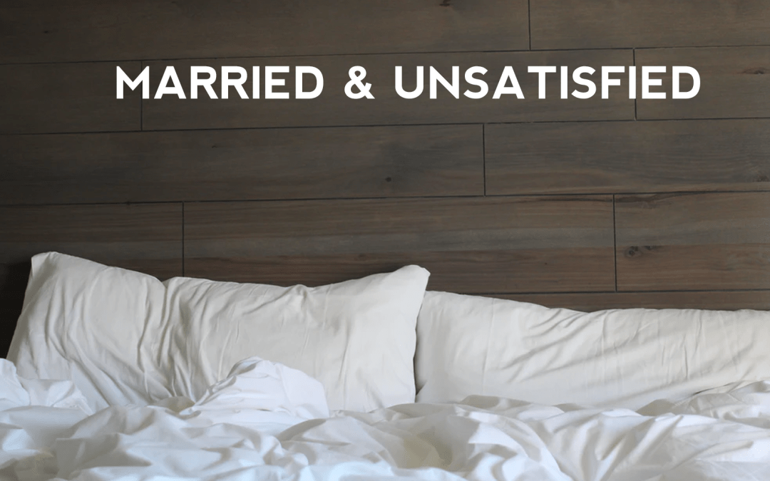 Married and Unsatisfied