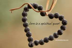Love Is a Spiritual Quest