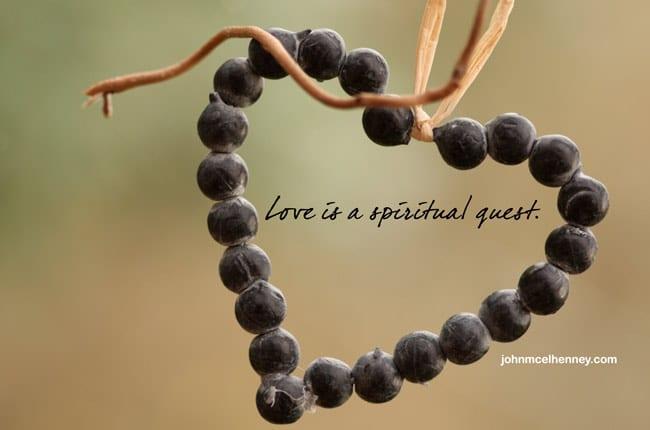 Love Is a Spiritual Quest