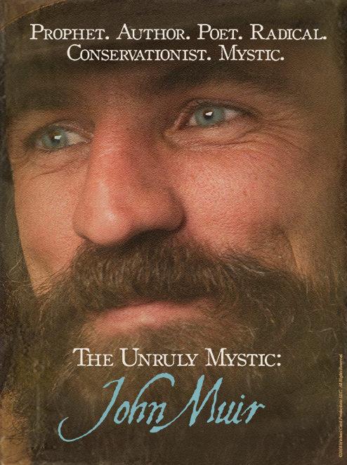 The Unruly Mystic™ : John Muir