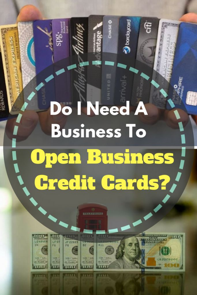 Do You Need A Business To Apply For A Business Credit Card? - Johnny ...