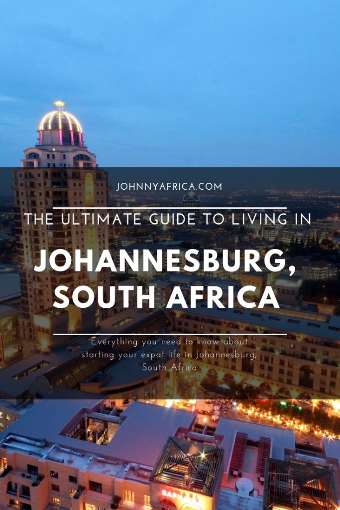 The Ultimate Guide To Living In Johannesburg, South Africa