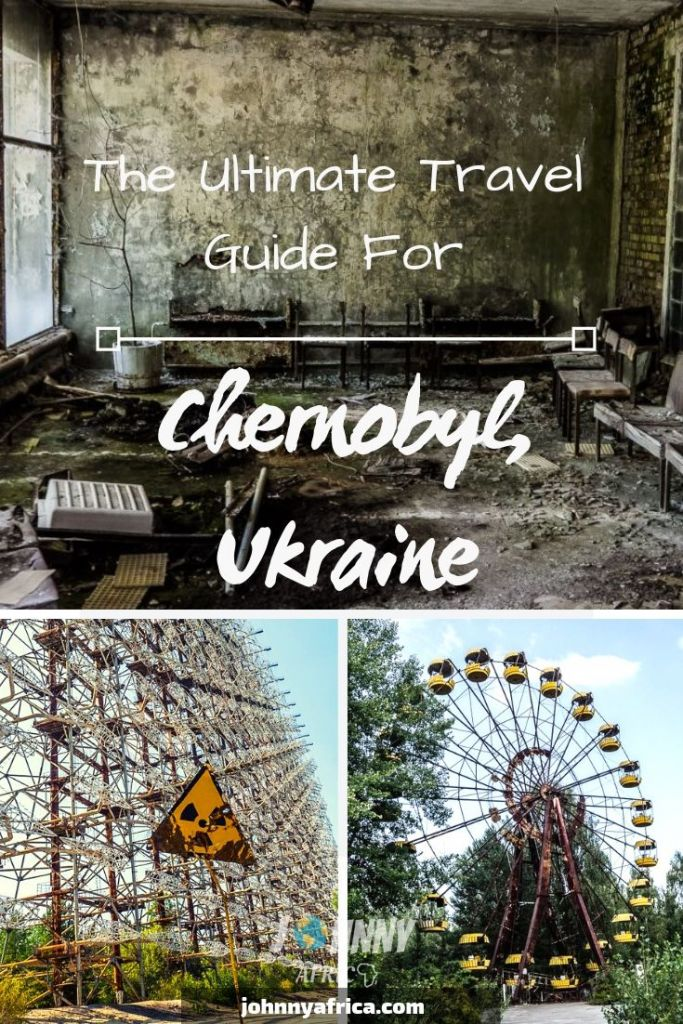 The Ultimate Guide To Visiting Chernobyl And Pripyat