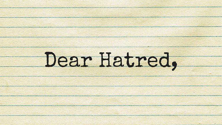 Dear Hatred