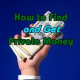 How to Find and Get Private Money