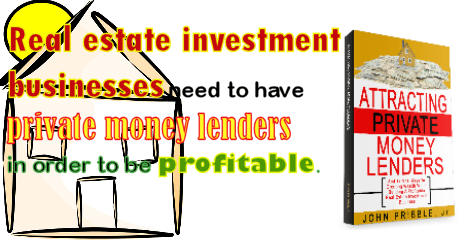 Real estate investment businesses need to have private money lenders
