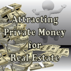 Raising Private Money for Real Estate