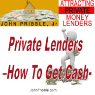 Private Lenders For Real Estate Loans and How To Get Cash
