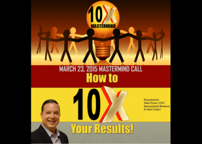 "Episode 12 – ""How to 10x Your Results"""
