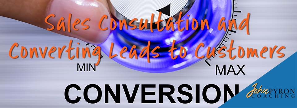 Sales Consultation and Converting Leads to Customers