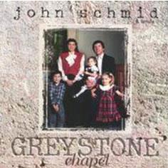 Greystone Chapel Album - John Schmid