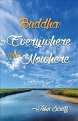 Buddha Everywhere and Nowhere, by John Seniff, 2014