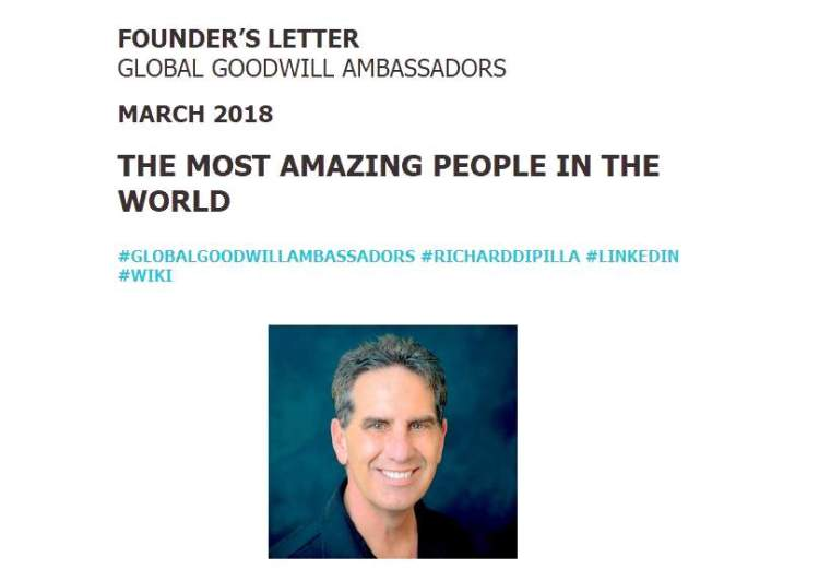 Global-Goodwill-Ambassadors-Founders-Letter-March-2018-The-most-amazing-people-in-the-world-Richard-DiPilla