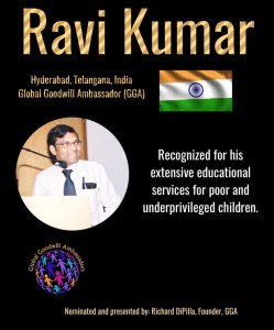 Ravi Kumar - Global Goodwill Ambassadors GGA - recognized for his extensive educational services for poor and underprivileged children