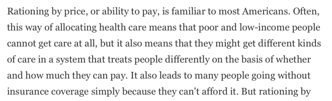Rationing by price, or ability to pay, is familiar to most Americans.