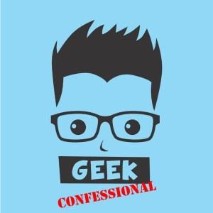 Geek Confessional
