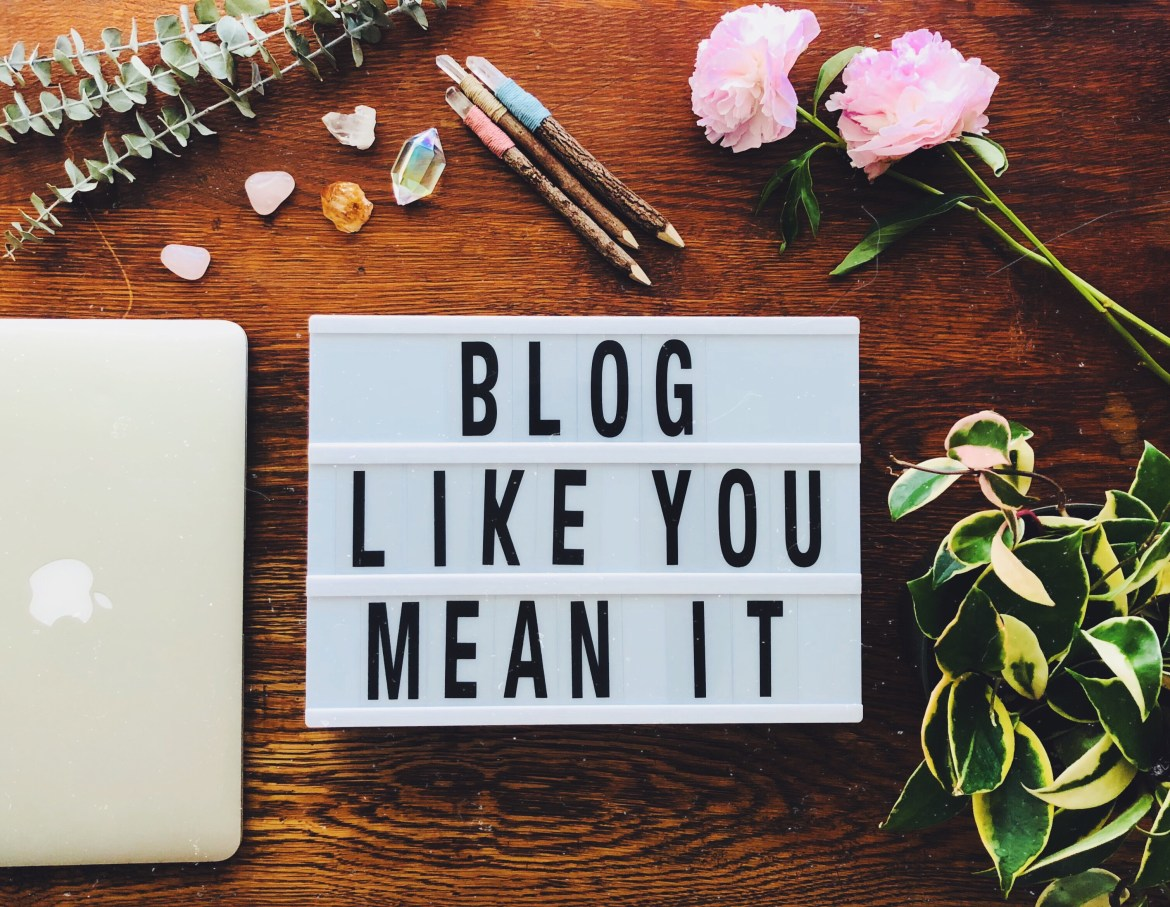 Blog Like You Mean It: Lessons Learned From One Year of Blogging