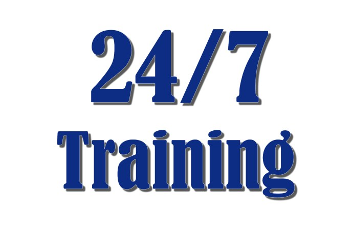 24/7 Training