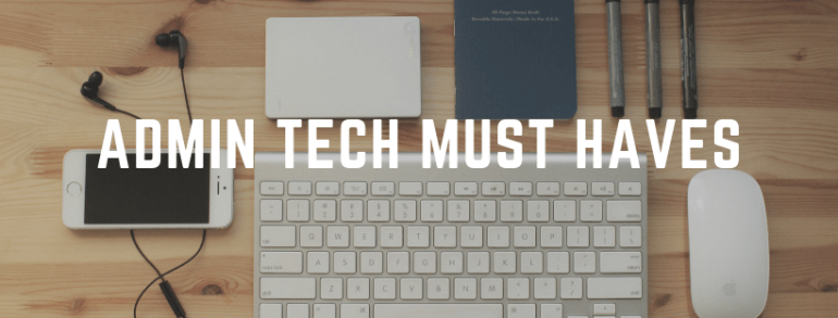 Admin Tech Must Haves