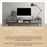 Notion - Harnessing the power of knowledge for assistants