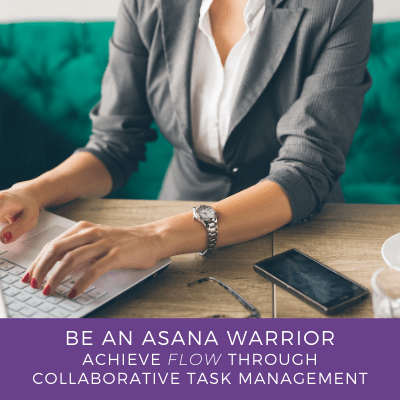 Be an Asana Warrior