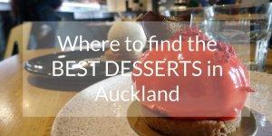 Best Desserts in Auckland
