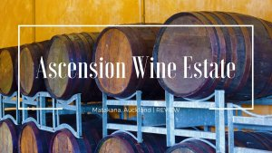 Ascension Wine Estate, Matakana, Auckland Review
