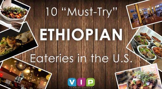 10 'musttry' Ethiopian Eateries In The Us