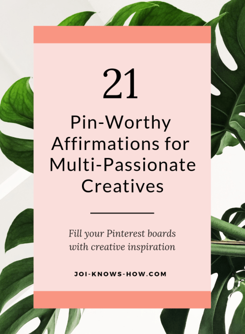 21 SUPER CUTE Pin-Worthy Affirmations for Multi-Passionate Creatives, SWOON!