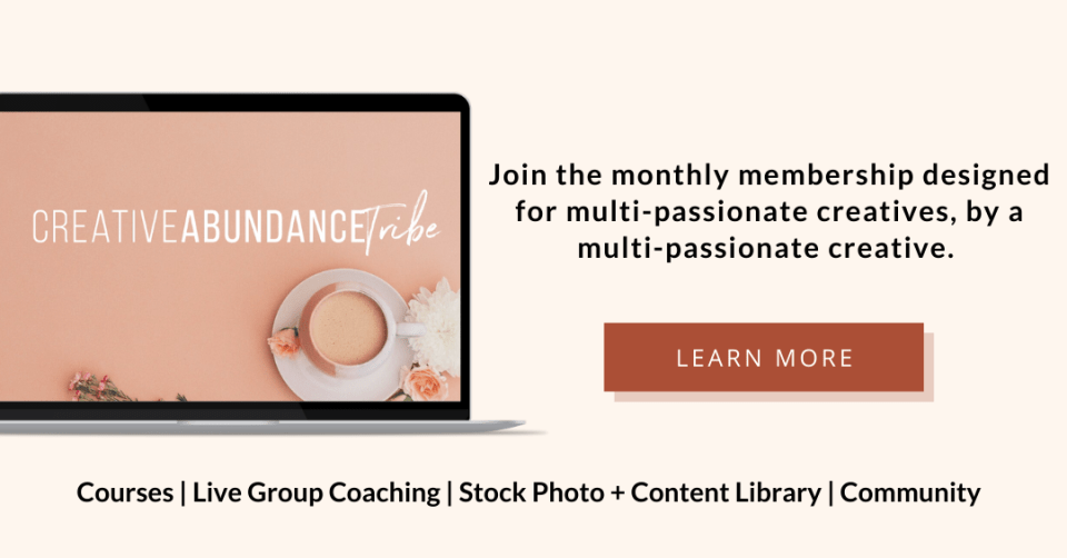 Join the Creative Abundance Tribe Membership for Multi-Passionate Creatives