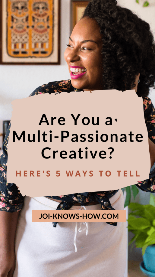 5 Signs You're a Multi-Passionate Creative, Joi Knows How Blog
