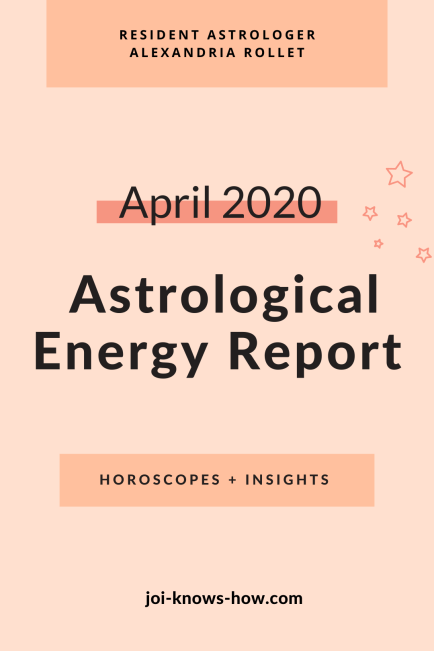 April 2020 Astrological Horoscopes | Full Moon | New Moon| Affirmations | multi-passionate creatives | Joi Knows How blog