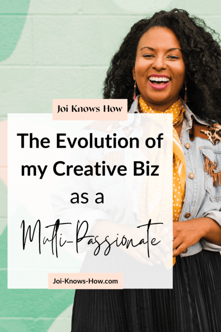 burning my biz down to start fresh, joi knows how, multi-passionate, D'Ana Joi