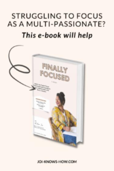 focus, multi-passionate, e-book, joi knows how