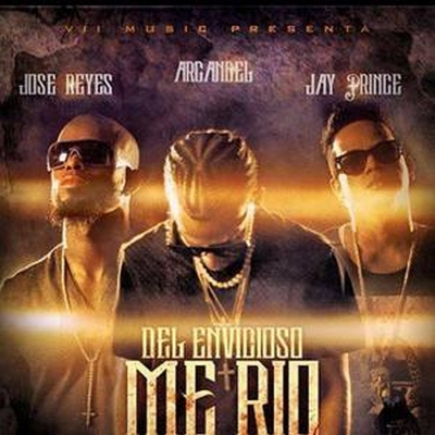 Arcangel Ft.Jose Reyes & Jay The Prynce - Del Envidioso Me Rio