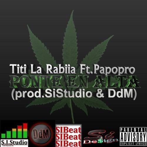 Titi La Rabiia Ft.Papopro - Ponte En Alta (prod.SiStudio & DdM) By SiDe$ign