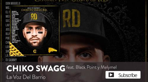 Chiko Swagg feat. Black Jonas Point & MelyMel – La Voz Del Barrio [Official Audio]
