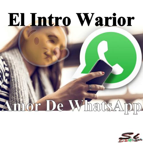 El Intro Warior - Amor De Whtasapp by SiDesing